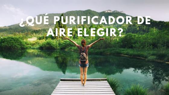 ►¿CÓMO ELEGIR UN BUEN PURIFICADOR DE AIRE?