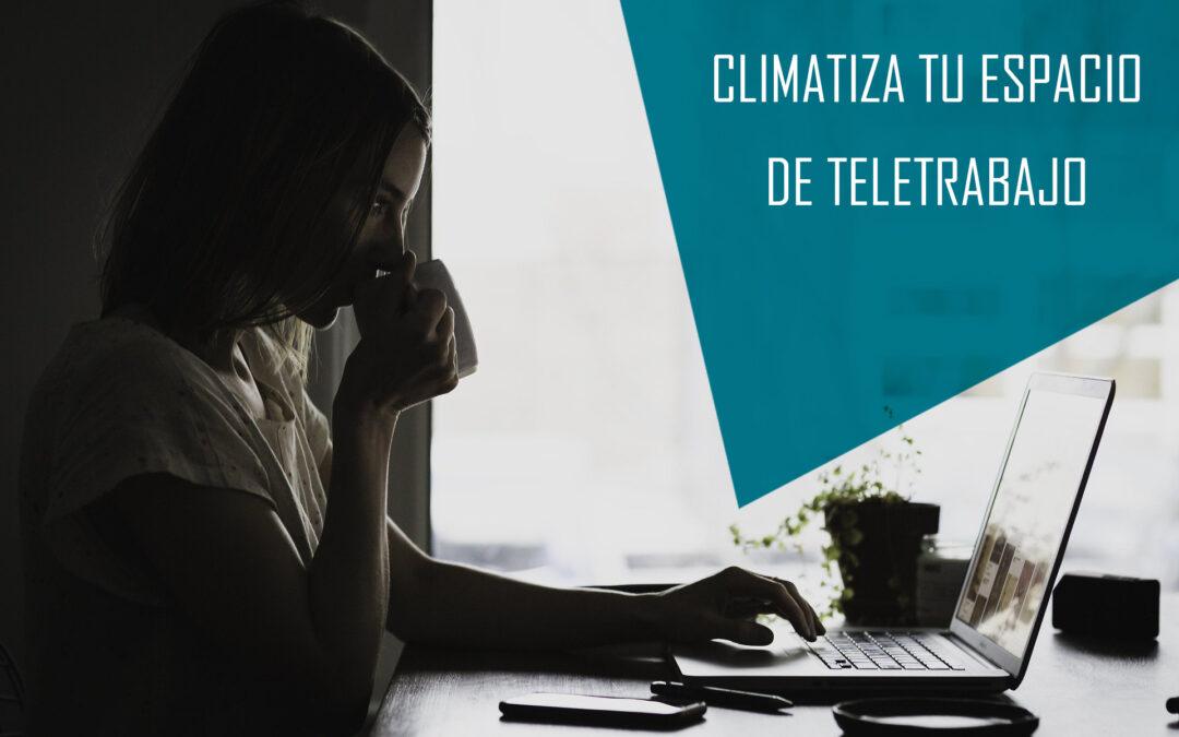► AIRE ACONDICIONADO Y TELETRABAJO. CLIMATIZA EL ESPACIO