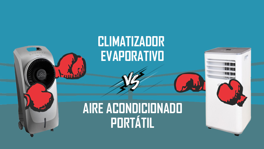 ► AIRE ACONDICIONADO PORTÁTIL O CLIMATIZADOR EVAPORATIVO ¿EN QUÉ SE DIFERENCIAN?
